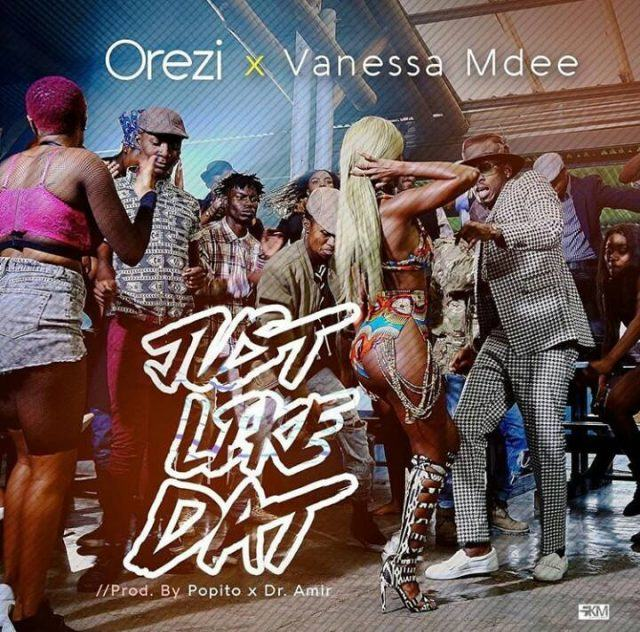 Orezi - Just Like That ft Vanessa Mdee [ViDeo]
