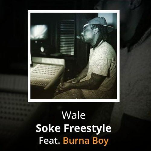 Wale - Soke (Burna Boy Cover) [AuDio]