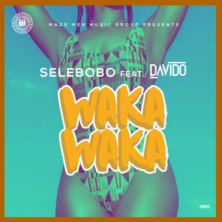 Selebobo - Waka Waka ft Davido [AuDio]