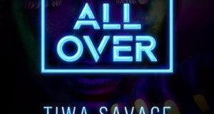 Tiwa Savage - All Over [AuDio]