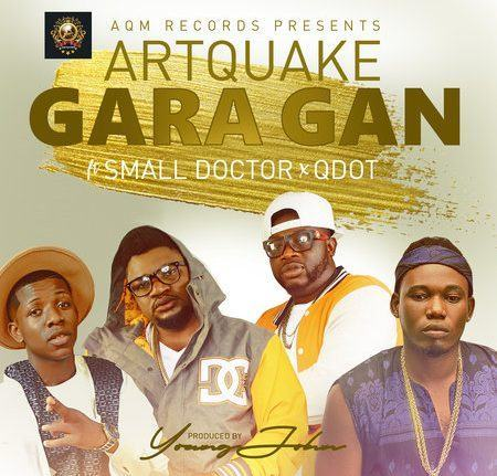 ArtQuake - Gara Gan ft Small Doctor & QDot [AuDio]