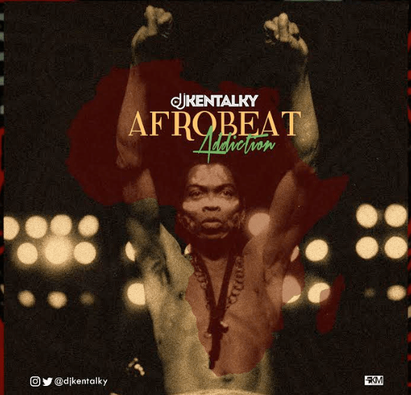 DJ Kentalky - Afrobeat Addiction [MixTape]