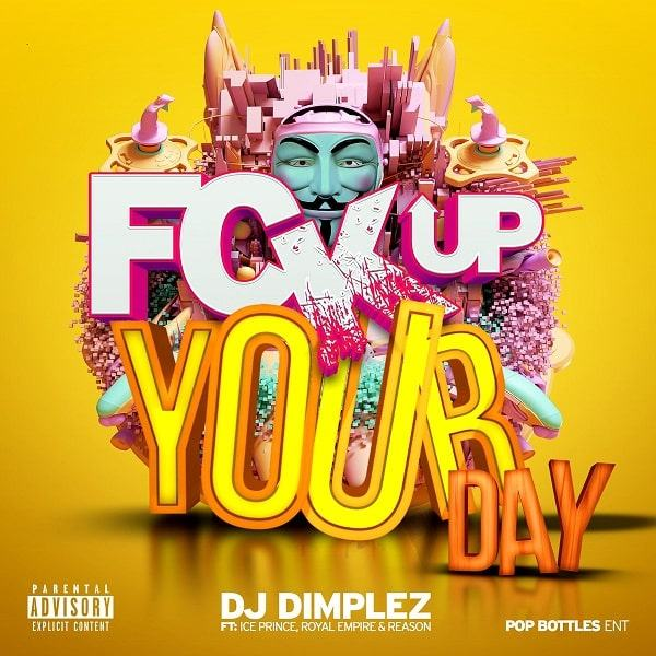 Dj Dimplez - FUYD ft Ice Prince, Royal Empire & Reason
