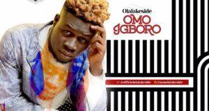 Olalakeside - Omo Igboro [AuDio + ViDeo]