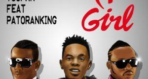 Toofan - Ma Girl ft Patoranking [ViDeo]