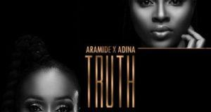 Aramide & Adina - Truth