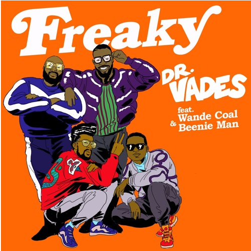 Dr Vades - Freaky ft Wande Coal & Beenie Man [AuDio]