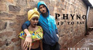 Phyno - If To Say [ViDeo]