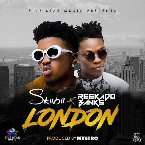 SkiiBii - London ft Reekado Banks [ViDeo]