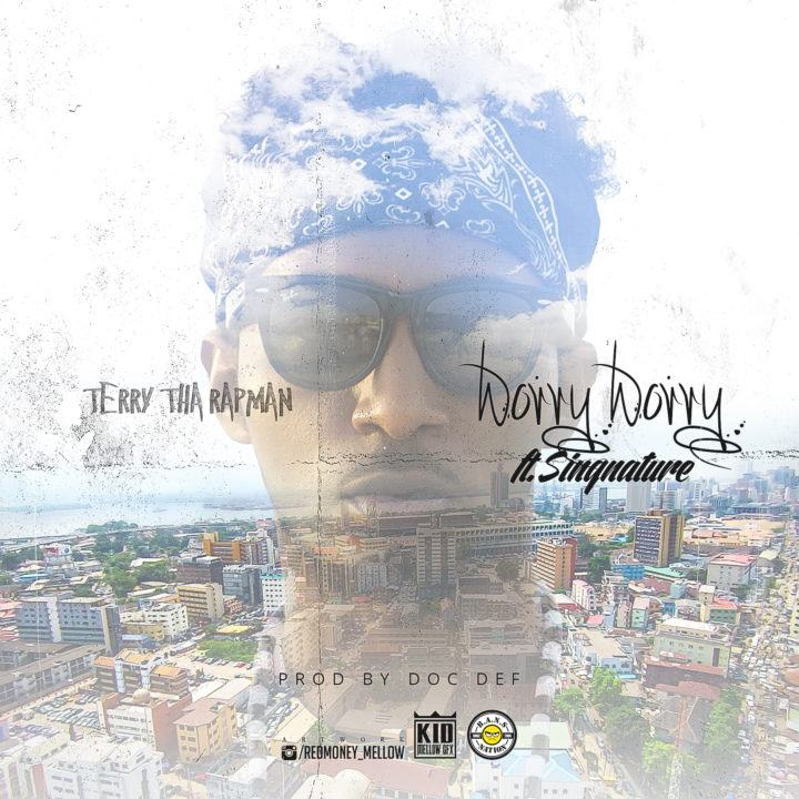 Terry Tha Rapman - Worry Worry ft Singnature