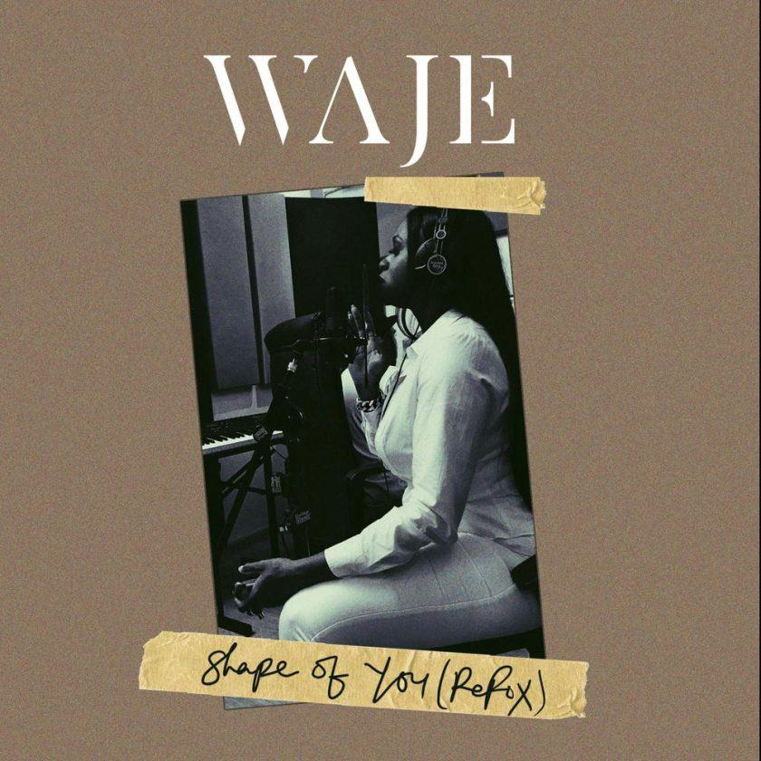 Waje - Shape Of You (Refix)