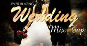 Dj Chascolee - Ever Blazing Wedding Mixtape