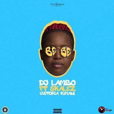 Dj Lambo - Bebe ft Skales & Victoria Kimani [ViDeo]