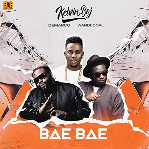 Kelvin BOJ - Bae Bae ft Demarco & Wande Coal