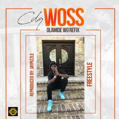 CDQ - Woss (Olamide Wo! Freestyle) [AuDio]