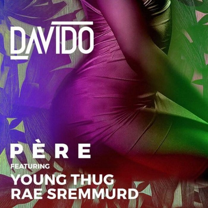 Davido - Pere ft Rae Sremmurd & Young Thug [ViDeo]