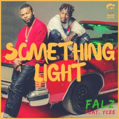 Falz – Something Light ft Ycee [ViDeo]