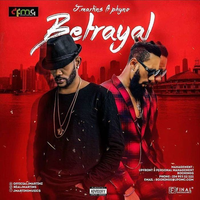 J. Martins - Betrayal ft Phyno [AuDio]