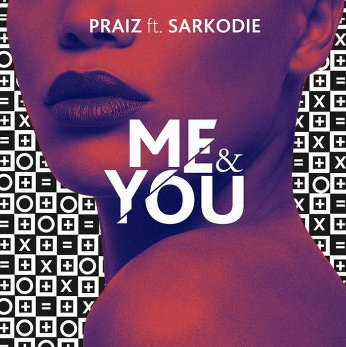 Praiz - Me & You ft Sarkodie [ViDeo]