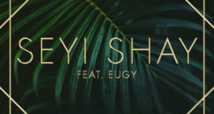Seyi Shay – Your Matter ft Eugy [AuDio]