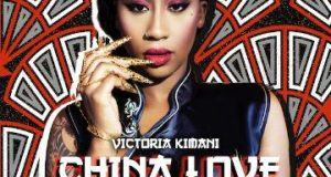 Victoria Kimani – China Love ft Rock City [AuDio]