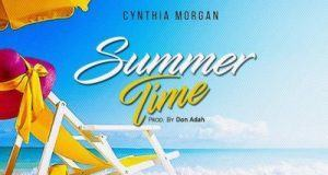 Cynthia Morgan – Summer Time [AuDio]