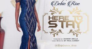 Debie Rise – Here To Stay [ViDeo]