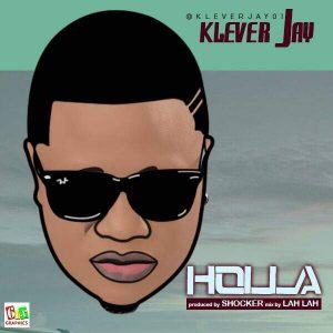 Klever Jay – Holla [AuDio]