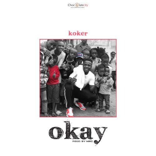 Koker – Okay [ViDeo]