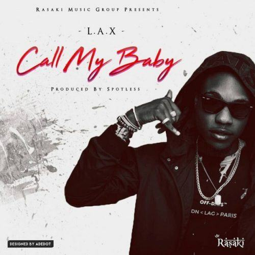 L.A.X – Call My Baby [AuDio]