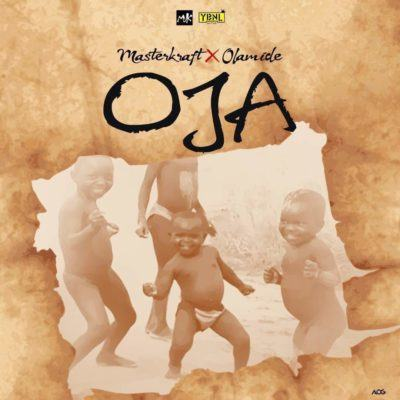 Masterkraft – Oja ft Olamide [AuDio]