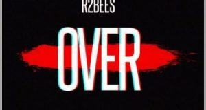 R2Bees – Over [AuDio]
