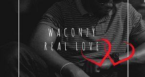 Waconzy – Real Love [AuDio]