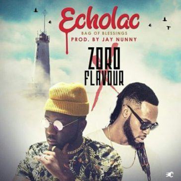 Zoro - Echolac (Bag Of Blessing) ft Flavour [AuDio]