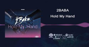 2Baba – Hold My Hand [ViDeo]