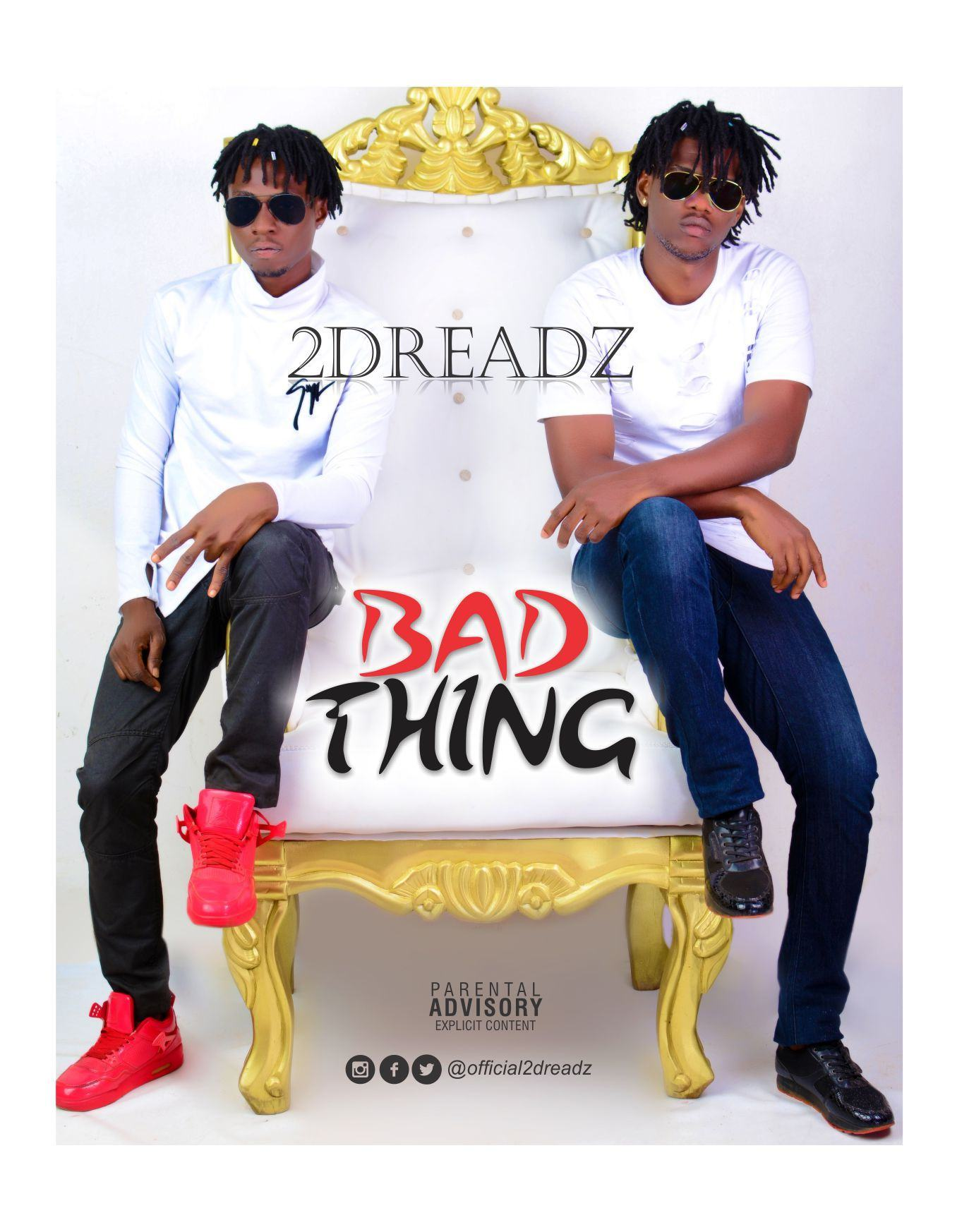 2Dreadz - Bad Thing [AuDio]