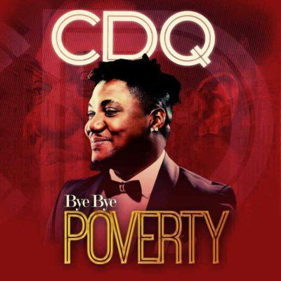 CDQ – Bye Bye Poverty [AuDio]