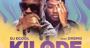 DJ ECool - KILODE ft Dremo [AuDio]