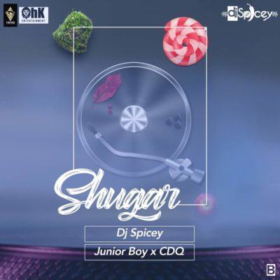 DJ Spicey, CDQ & Junior Boy – Shugar [AuDio]