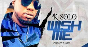 K-Solo – Wish Me [AuDio]