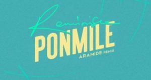 Reminisce – Ponmile (Aramide Remix) [AuDio + ViDeo]
