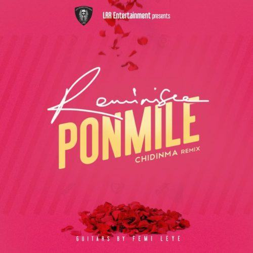 Reminisce – Ponmile (Chidinma Remix) [AuDio + Video]