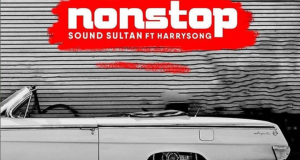 Sound Sultan – NON STOP ft HarrySong [ViDeo]