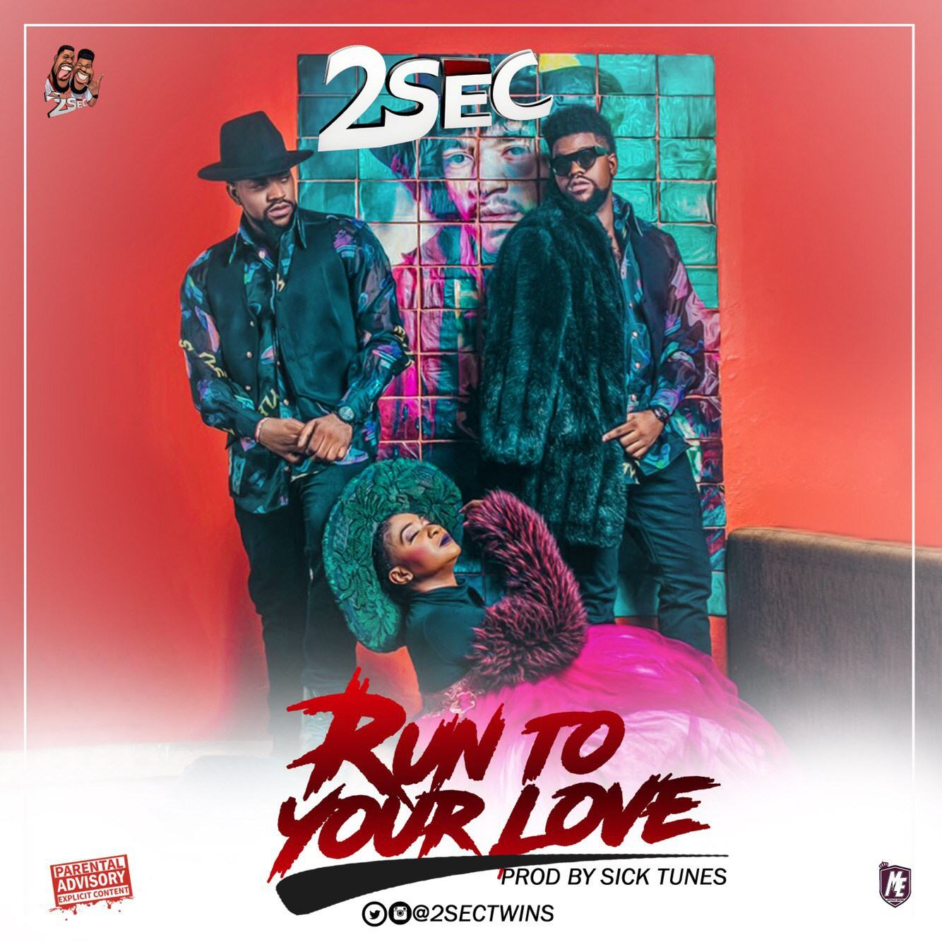 2Sec - Run To Your Love [AuDio + ViDeo]