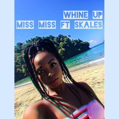 Miss Miss - Whine Up ft Skales [AuDio + ViDeo]