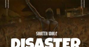 Shatta Wale - Disaster (Wizkid Diss) [AuDio]