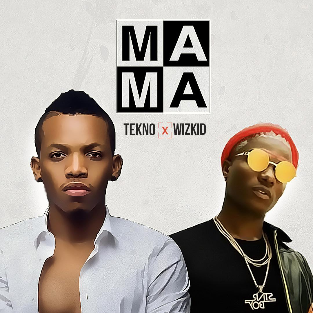 Tekno - Mama ft Wizkid [AuDio]