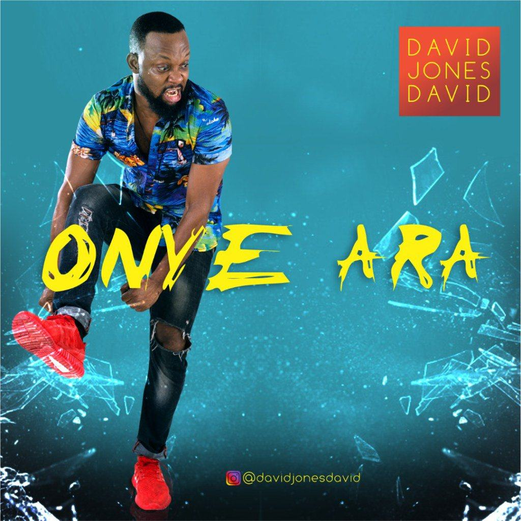 David Jones David - Onye ara [AuDio + ViDeo]