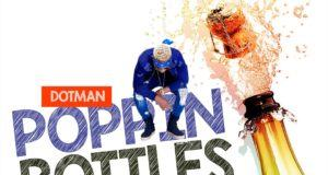 Dotman - Poppin' Bottles [AuDio]