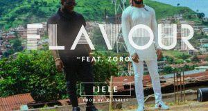 Flavour - Ijele ft Zoro [ViDeo]